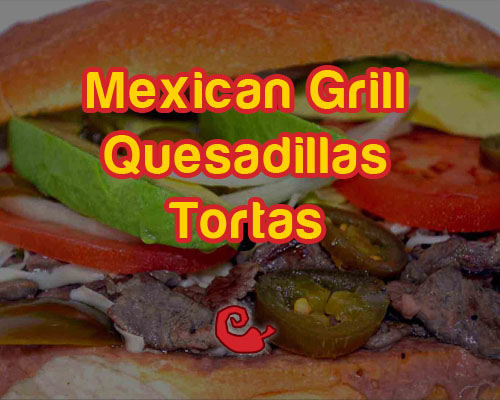 harrisonburg grill quesadillas tortas menu